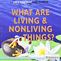 What Are Living & Nonliving Things? (Let's Find Out!: Life Science)