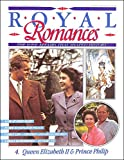 img - for Royal Romances. Queen Elizabeth II and Prince Philip. 4. The Love Affair That Shaped History book / textbook / text book
