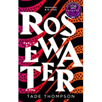 Rosewater: Book 1 of the Wormwood Trilogy, Winner of the Nommo Award for Best Novel
