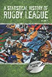 A Statistical History of Rugby League - Volume I, Stephen Kane, 1479757551