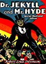 The Strange Case of Dr. Jekyll and Mr. Hyde (Special Illustrated Edition)