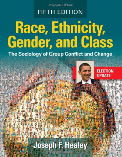 Race, Ethnicity, Gender, and Class: The Sociology of...