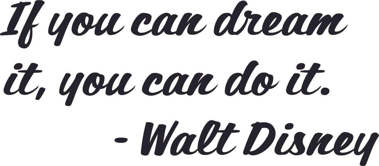 If you can dream it, you can do it Walt Disney Quote- Inspiration Encouragement Disney Quote Vinyl Wall Sticker Decal for Home Decor -20 inch x 9 inch