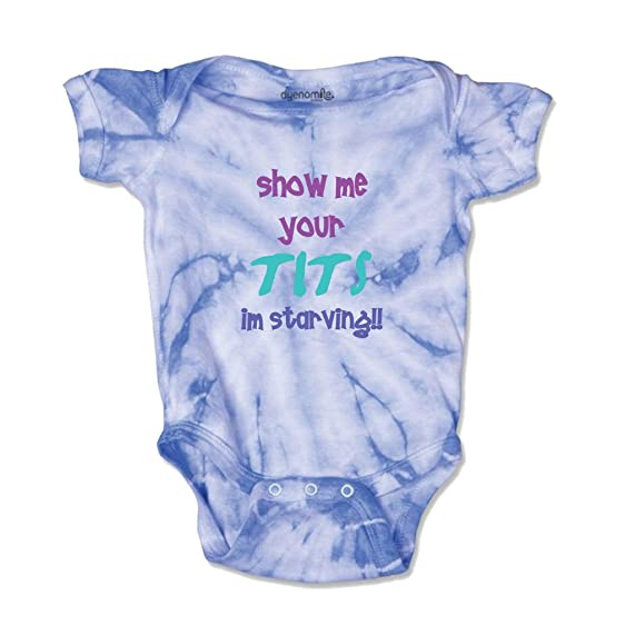 Show Me Your Tits Im Starving Baby Kid Tie Die Fine