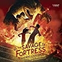 The Savage Fortress Audiobook by Sarwat Chadda Narrated by Bruce Mann