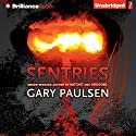Sentries Audiobook by Gary Paulsen Narrated by Kate Rudd, Benjamin L. Darcie