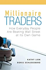Millionaire Traders: How Everyday People Are Beating Wall Street at Its Own Game Paperback