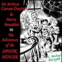 Sir Arthur Conan Doyle & Harry Houdini in The Adventure of the Spook House Audiobook by C. Michael Forsyth Narrated by C. Michael Forsyth