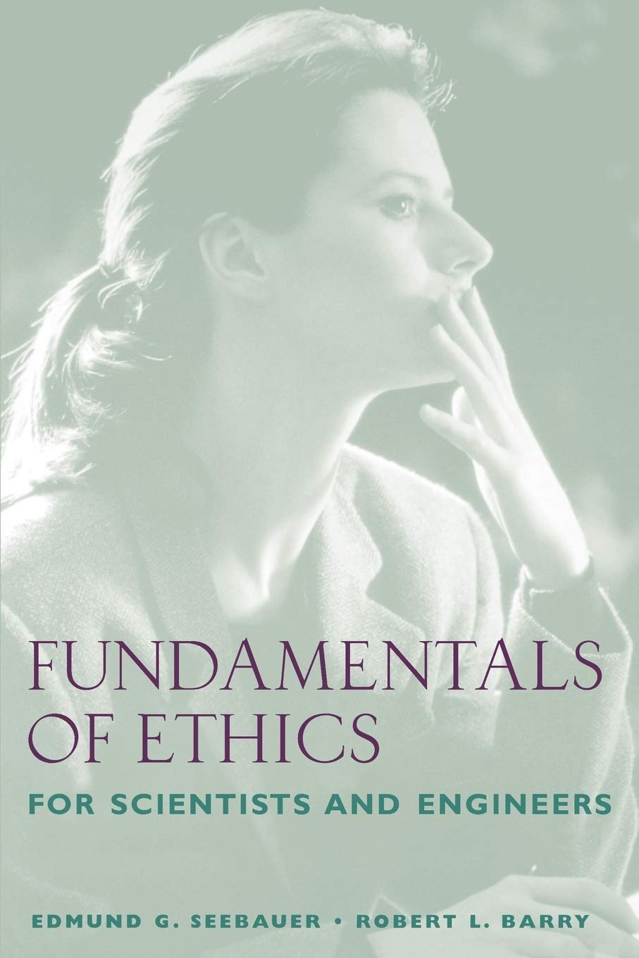 Buy Fundamentals Of Ethics For Scientists And Engineers Book Online At Low Prices In India Fundamentals Of Ethics For Scientists And Engineers Reviews Ratings Amazon In