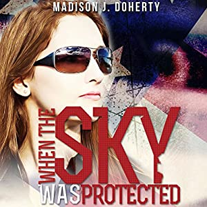 When the Sky Was Protected Audiobook