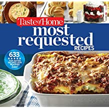 Taste of Home Most Requested Recipes: 633 Top-Rated Recipes Our Readers Love!
