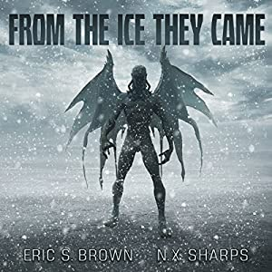 From the Ice They Came Audiobook