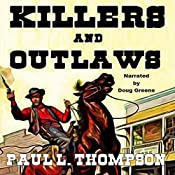 Killers and Outlaws: Tales of the Old West, Book 39 | Paul L. Thompson