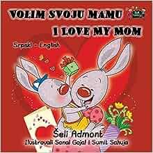Volim Svoju Mamu I Love My Mom: Serbian English Bilingual Edition