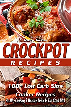 Crockpot Recipes - 100+ Slow Cooker Recipes - Healthy Cooking & Healthy Living Is The