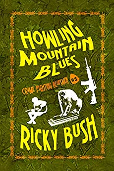 Howling Mountain Blues (Crime Fighting Bluesmen Book 3) by [Bush, Ricky]