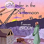 Murder in the Afternoon | Frances Brody