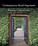 Contemporary Moral Arguments: Readings in Ethical Issues