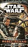 Rebel Stand: Star Wars Legends (The New Jedi Order): Enemy Lines II
