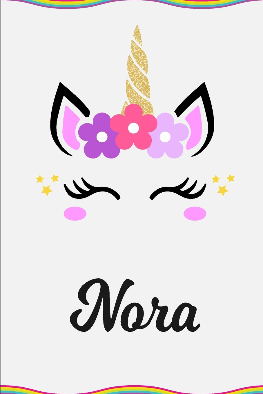 Read Online Nora: Personalized Unicorn Journal Gift  6 x 9 Sized, 100 Pages  Custom Unicorn Journal  Personalized Notebook  Custom Name Notebook  Bespoke Journal  Journals to Write In for Girls ebook