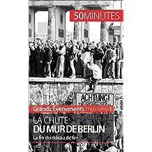 La chute du mur de Berlin: La fin du rideau de fer (Grands Événements t. 1) (French Edition)