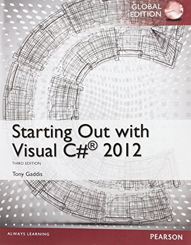 Starting Out with Visual C# 2012 by Tony Gaddis (2014-07-31)