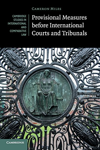 Provisional Measures before International Courts and Tribunals (Cambridge Studies in International and Comparative - International Cameron