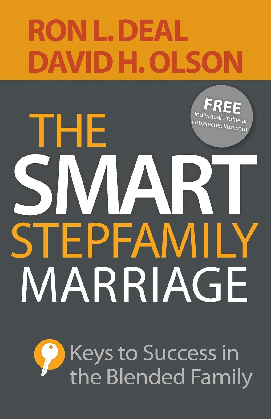 Smart Stepfamily Marriage: Keys to Success in the Blended ...