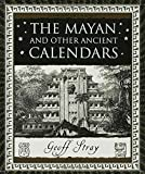 The Mayan and Other Ancient Calendars (Wooden Books)