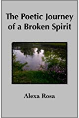 The Poetic Journey of a Broken Spirit Kindle Edition