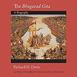 The Bhagavad Gita (Lives of Great Religious Books)