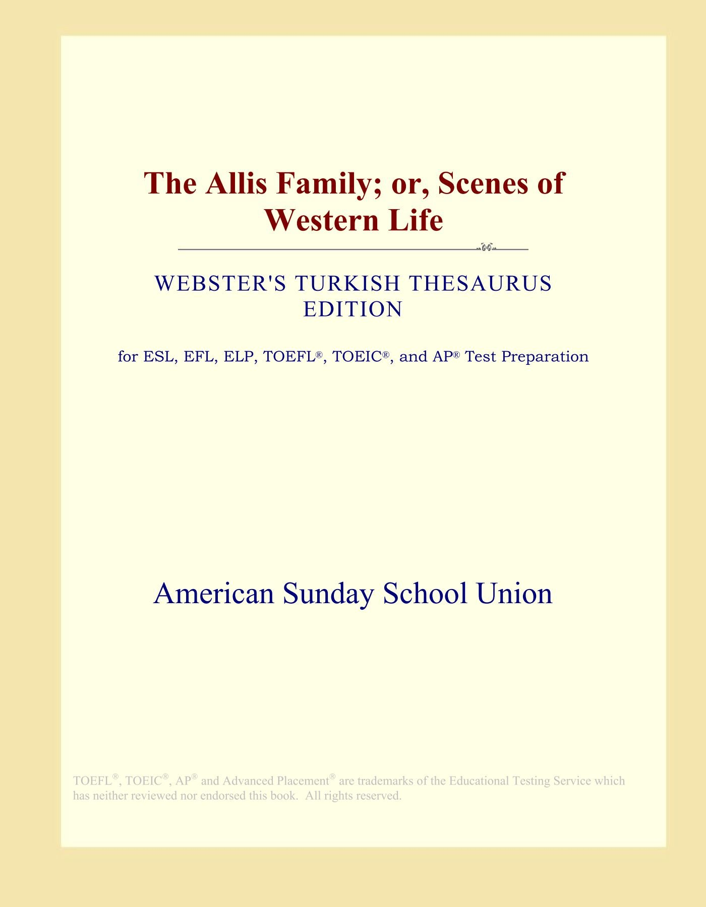 The Allis Family; or, Scenes of Western Life (Webster's Turkish Thesaurus Edition) pdf