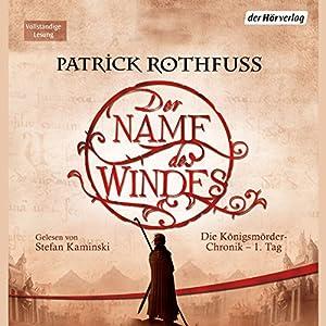 Der Name des Windes (Die Königsmörder-Chronik 1) Hörbuch