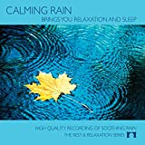Calming Rain - Brings You Relaxation and Sleep - Nature's Perfect White Noise -