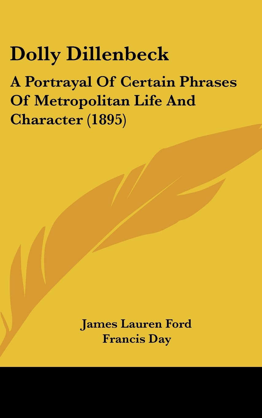 Dolly Dillenbeck: A Portrayal Of Certain Phrases Of Metropolitan Life And Character (1895) ebook