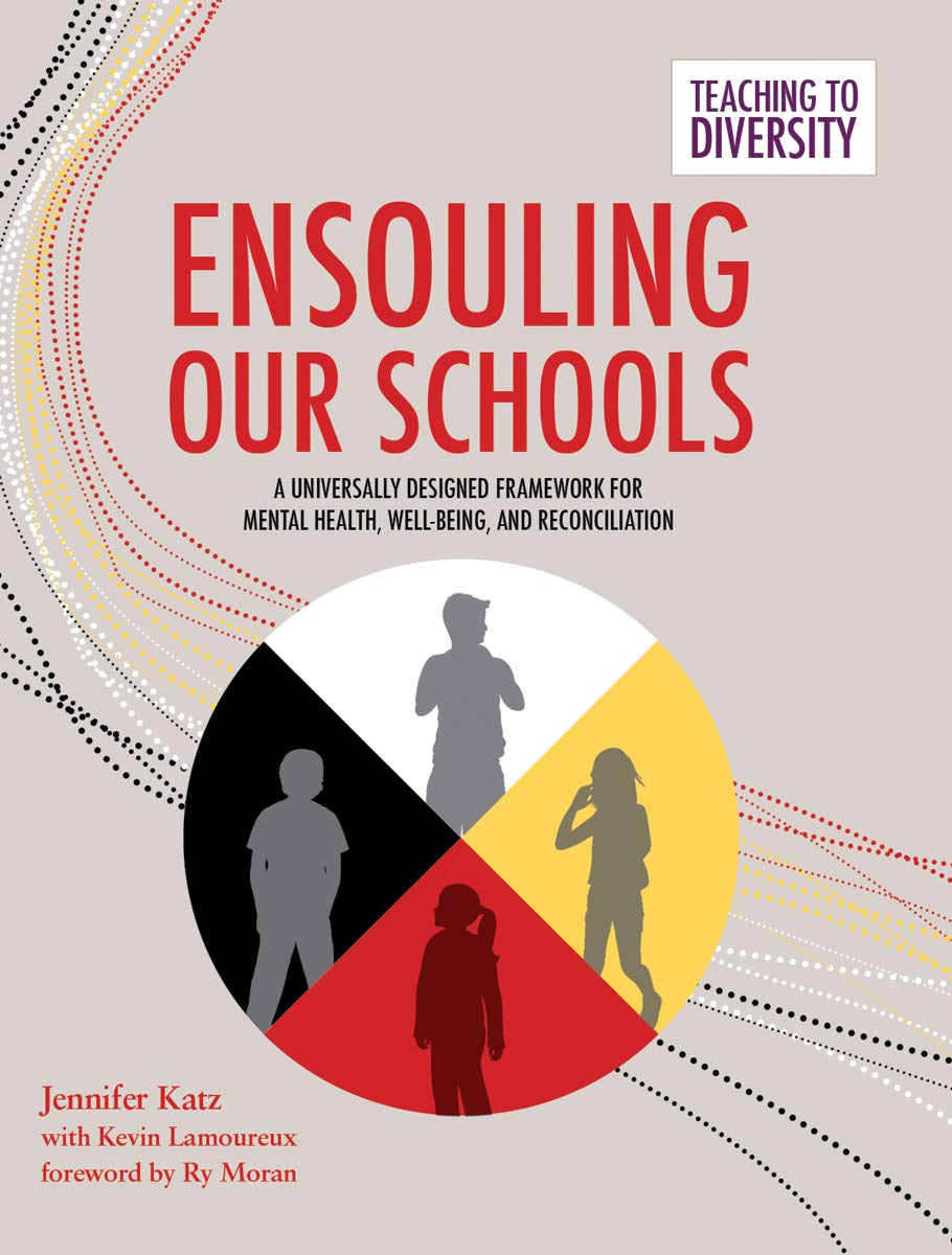 Ensouling Our Schools: A Universally Designed Framework for Mental Health, Well-Being, and Reconciliation PDF