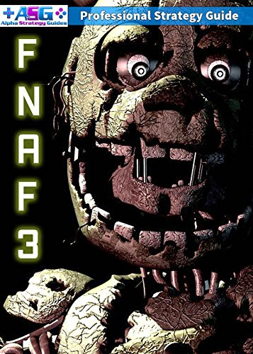 Five Nights at Freddy's 3 Ultimate Strategy Guide, Walkthrough, Secrets,  Tips and Tricks