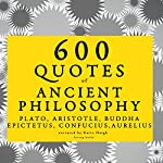600 Quotes of Ancient Philosophy |  Plato, Aristotle, Buddha, Epictetus, Confucius,Marcus Aurelius