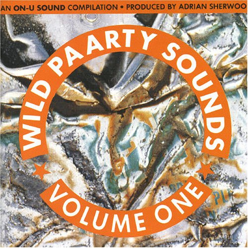 Wild Paarty Sounds, Vol. 1 { Various Artists