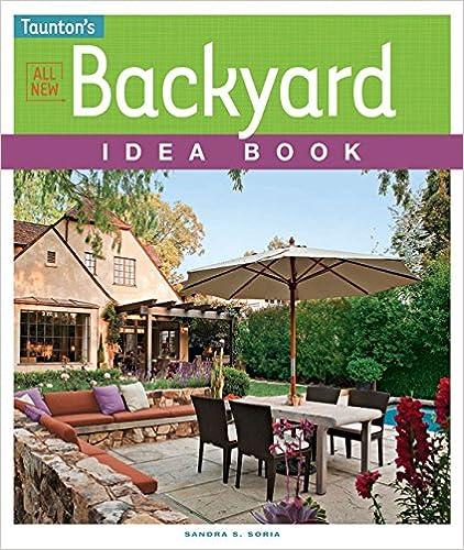 ?FB2? All New Backyard Idea Book (Taunton's Idea Book Series). servicio general Riddle April Aparatos Caster biggest