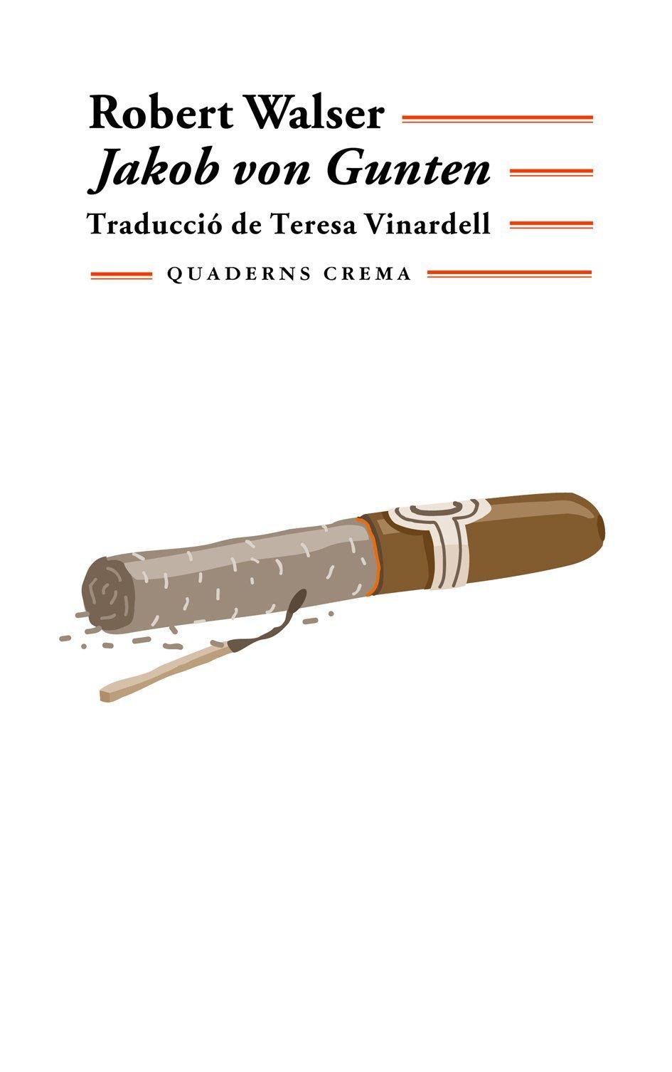 Jakob von Gunten. Un dietari (Biblioteca Mínima) (Catalán) Tapa blanda – 1 ene 1999 Robert Walser Teresa Vinardell Puig Quaderns Crema 8477272786