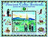 The Ancient Celtic Festivals, Clare Walker Leslie and Frank E. Gerace, 0892818220