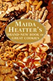 Maida Heatter's Brand-New Book of Great Cookies