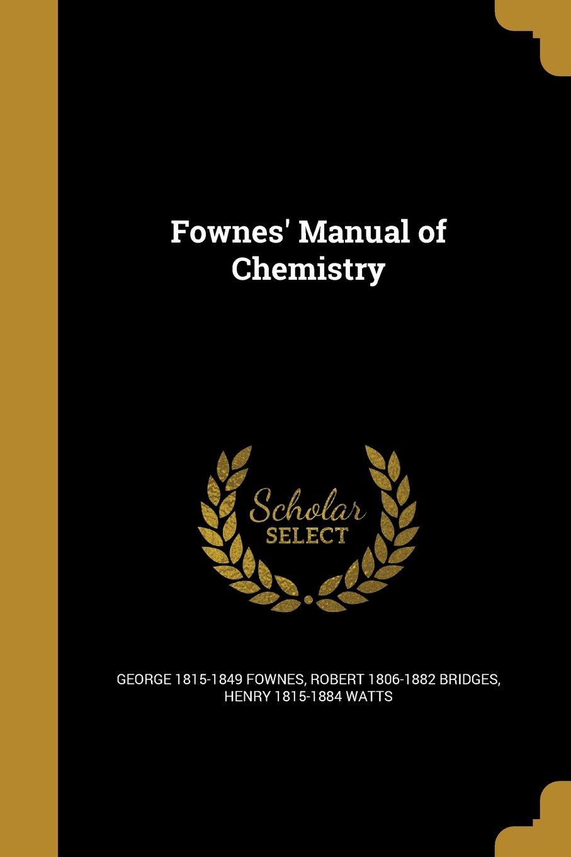Read Online Fownes' Manual of Chemistry ebook