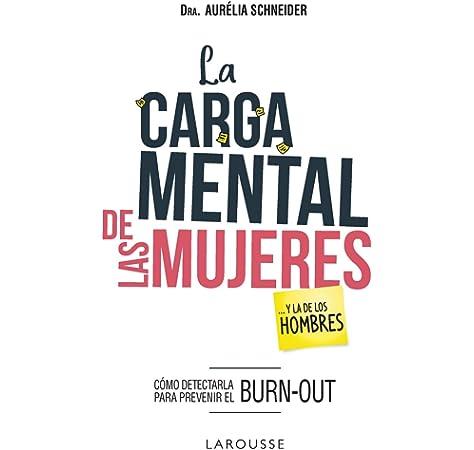 La carga mental de las mujeres... y la de los hombres: Amazon.es: Schneider, Aurélia, de Berthelot de la Gletais Martínez, Catherina: Libros