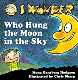 I Wonder Who Hung the Moon in the Sky, Mona Gansberg Hodgson, 0570050677