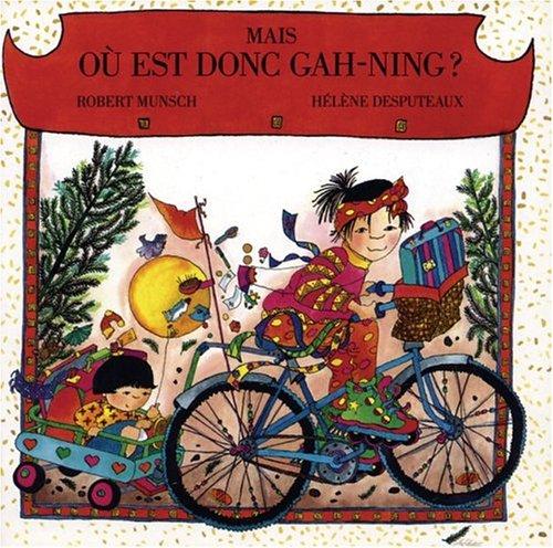 Mais, ou est donc Gah-Ning? (French Edition)