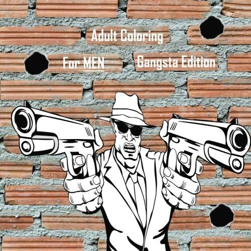 Adult Coloring For MEN Gangsta Edition pdf