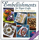 Embellishments for Paper Crafts, Leslie Conron Carola and Pam Klassen, 0883637081