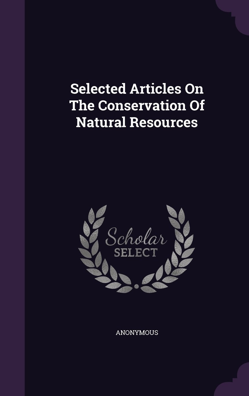 Selected Articles on the Conservation of Natural Resources PDF